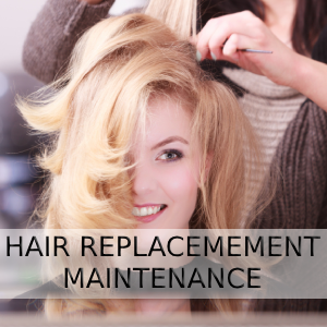 Hair Replacement Maintenance